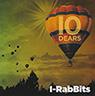 I-RabBits 「10DEARS」