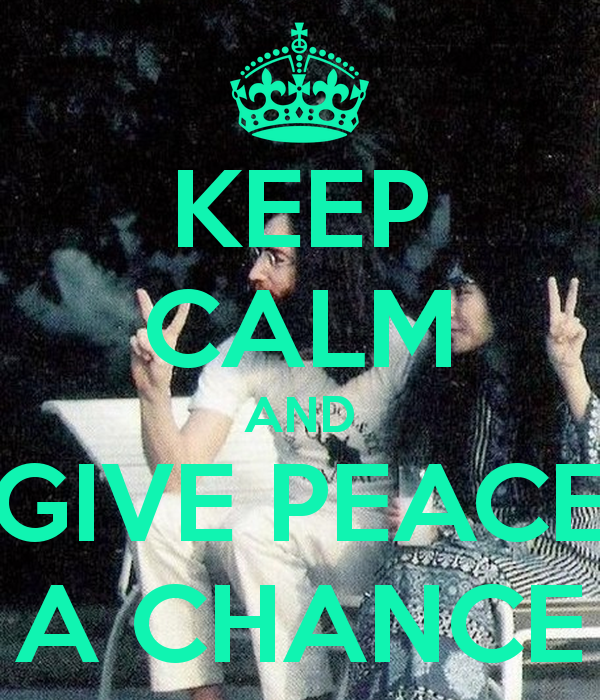 keep-calm-and-give-peace-a-chance-24[1]