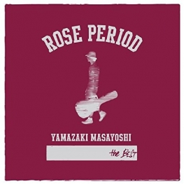ROSE PERIOD ~the BEST 2005-2015~