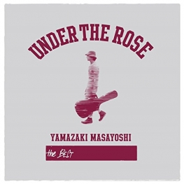 UNDER THE ROSE ~B-sides Rarities 2005-2015~