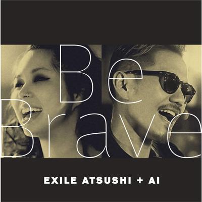 Atsushi EXILE「AI - Be Brave」