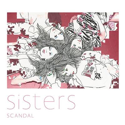 SCANDAL「Sisters」