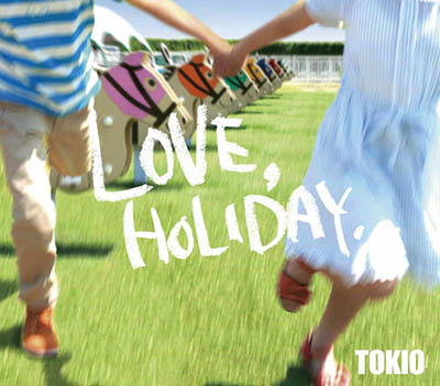 TOKIO「LOVE, HOLIDAY」[通常盤]
