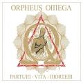 Orpheus Omega / Partum Vita Mortem
