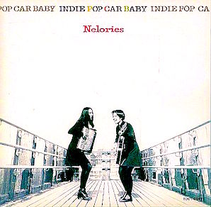 NELORIES「INDIE POP CAR BABY」