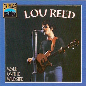 LOU REED「ON STAGE - WALK ON THE WILD SIDE」