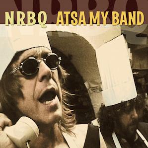 NRBQ「ATSA MY BAND」