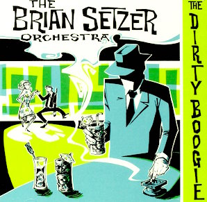 THE BRIAN SETZER ORCHESTRA「THE DIRTY BOOGIE」