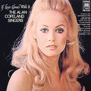 THE ALAN COPELAND SINGERS「IF LOVE COMES WITH IT」