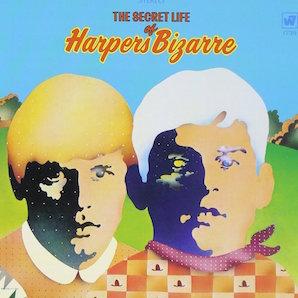 HARPERS BIZARRE「THE SECRET LIFE OF HARPERS BIZARRE」